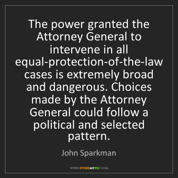 John Sparkman: The power granted the Attorney General to intervene in...