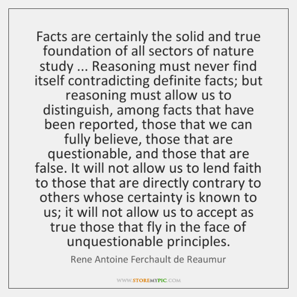 Facts are certainly the solid and true foundation of all sectors of ...