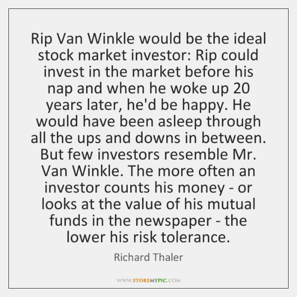 Rip Van Winkle would be the ideal stock market investor: Rip could ...