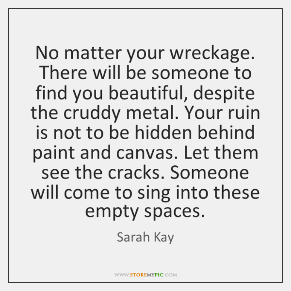 Image result for no matter the wreckage sarah kay
