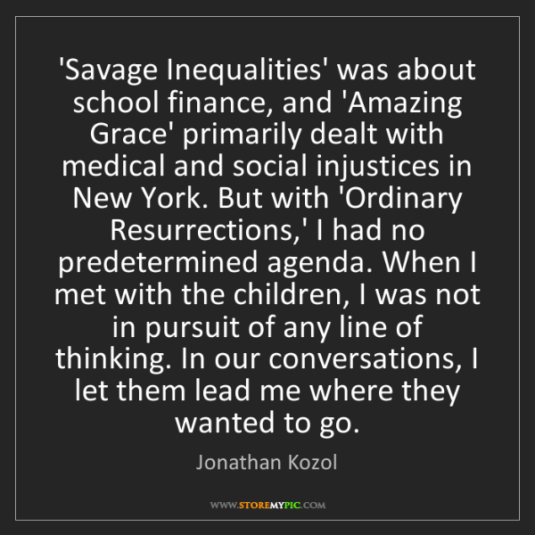 Jonathan Kozol: 'Savage Inequalities' was about school finance, and 'Amazing...