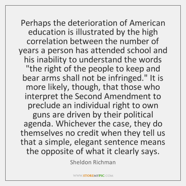 Perhaps the deterioration of American education is illustrated by the high correlation ...