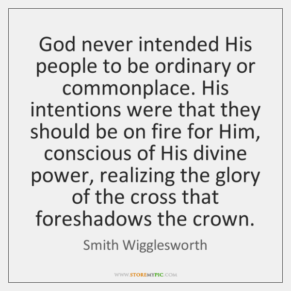 Smith Wigglesworth Quotes StoreMyPic Mesmerizing Smith Wigglesworth Quotes