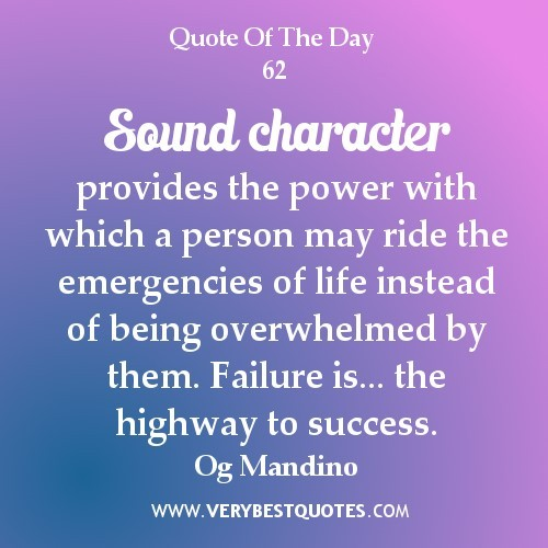 Sound character provides the power with which a person may ride the emergencies of life instead of b