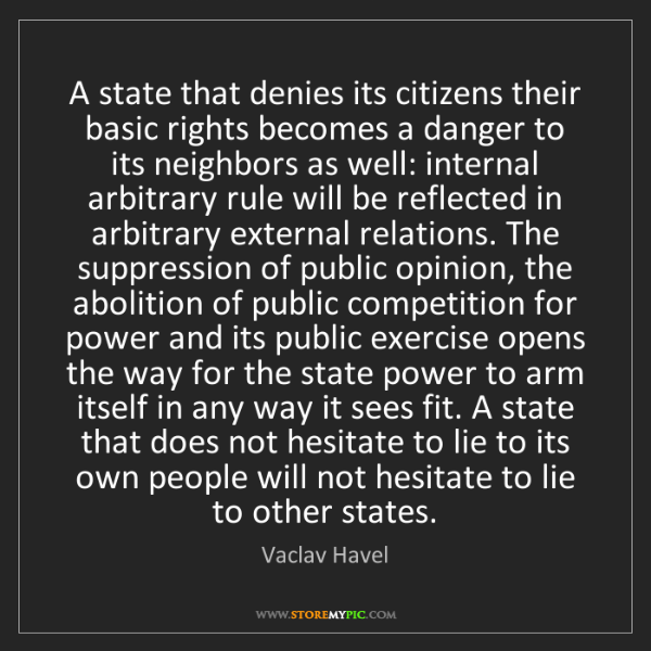 Vaclav Havel: A state that denies its citizens their basic rights becomes...