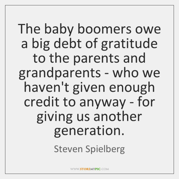 The baby boomers owe a big debt of gratitude to the parents ...