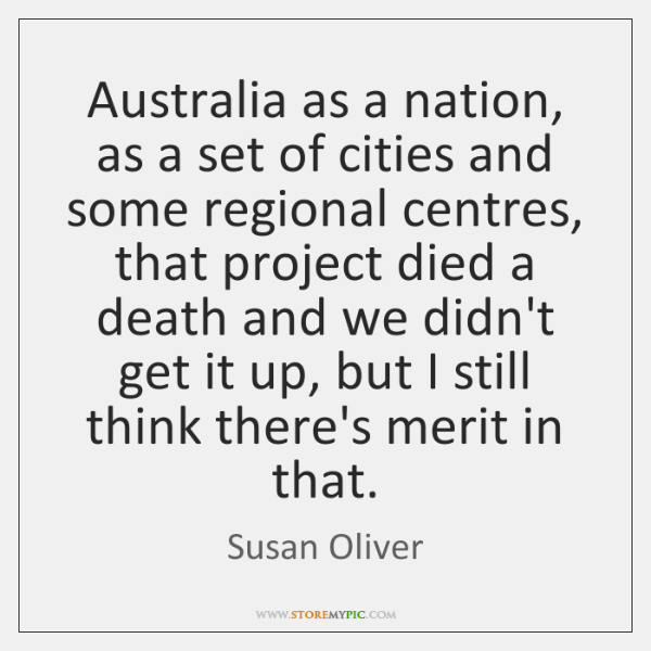 Australia as a nation, as a set of cities and some regional ...
