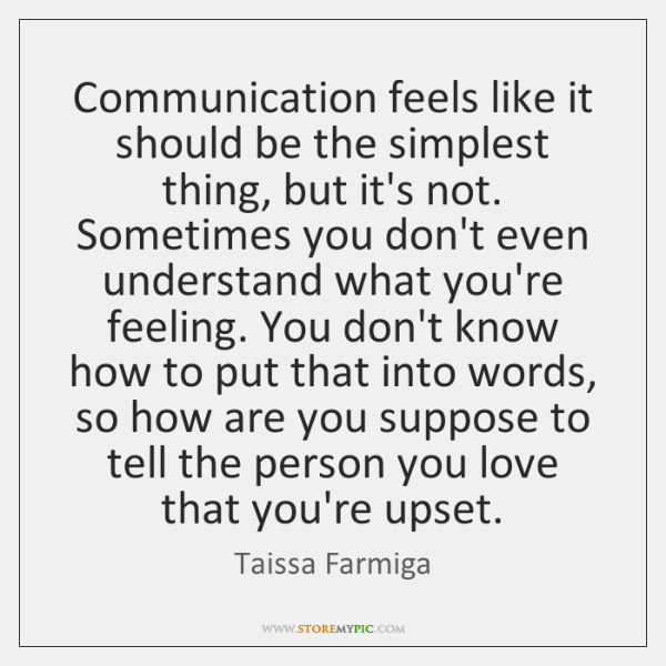 Communication feels like it should be the simplest thing, but it's not. ...