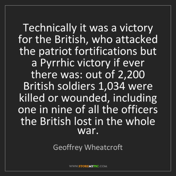 Geoffrey Wheatcroft: Technically it was a victory for the British, who attacked...