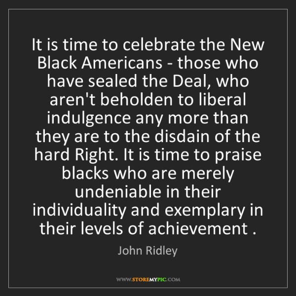 John Ridley: It is time to celebrate the New Black Americans - those...