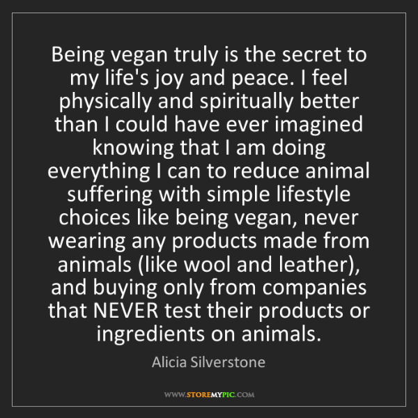 Alicia Silverstone: Being vegan truly is the secret to my life's joy and...