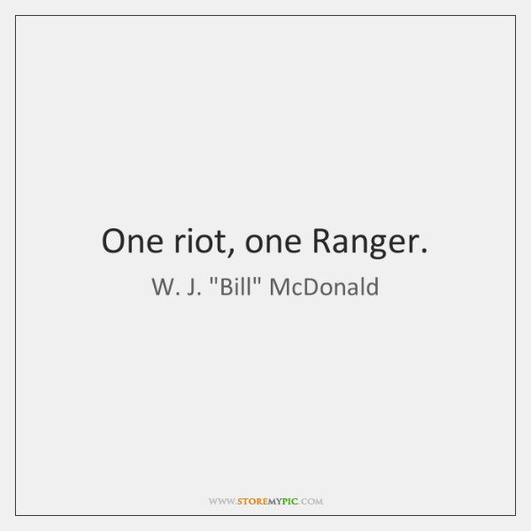 One riot, one Ranger.