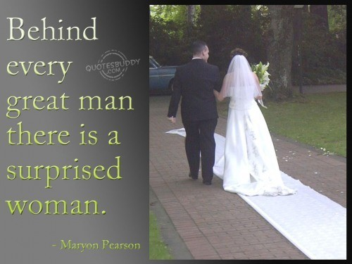 Behind every great man there is a surprised woman