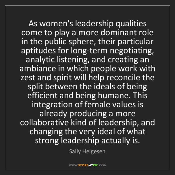 Sally Helgesen: As women's leadership qualities come to play a more dominant...