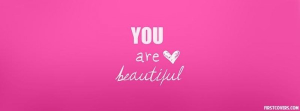 You are beautiful facebook cover picture