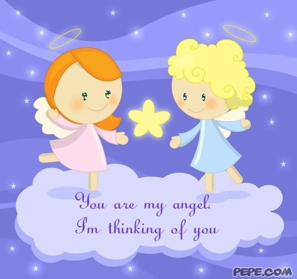 You Are My Angel Im Thinking Of You Angels Storemypic