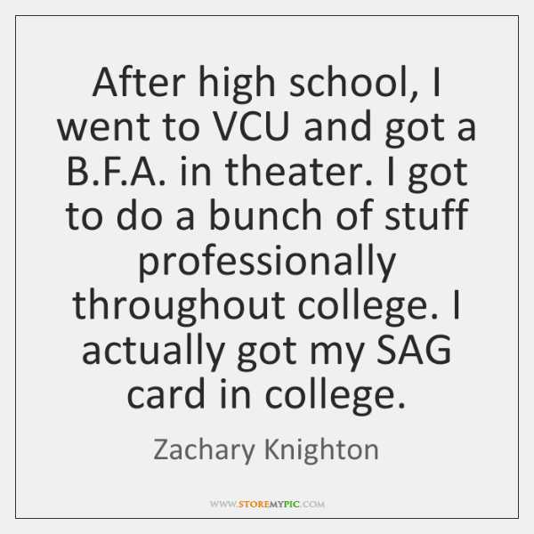 After high school, I went to VCU and got a B.F....