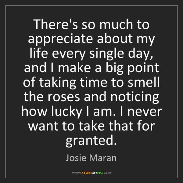 Josie Maran: There's so much to appreciate about my life every single...