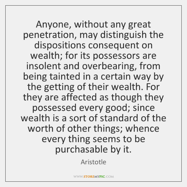 aristotle on wealth Enjoy the best socrates quotes at brainyquote quotations by socrates, greek philosopher, born 469 bc share with your friends.