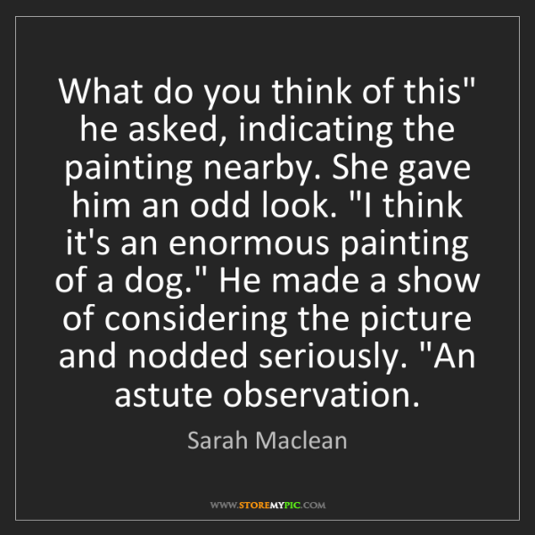 "Sarah Maclean: What do you think of this"" he asked, indicating the painting..."