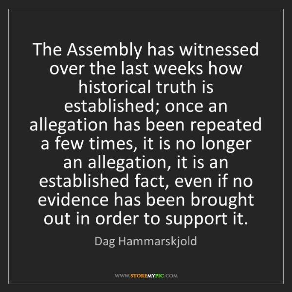 Dag Hammarskjold: The Assembly has witnessed over the last weeks how historical...