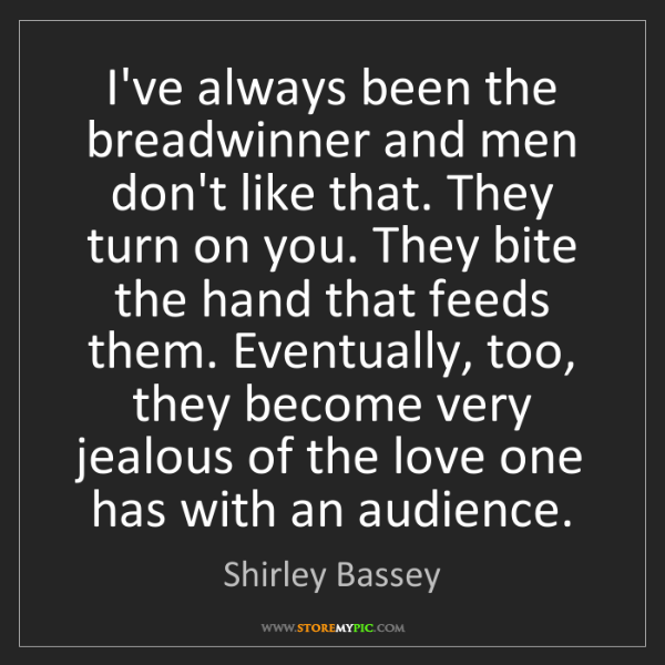 Shirley Bassey: I've always been the breadwinner and men don't like that....