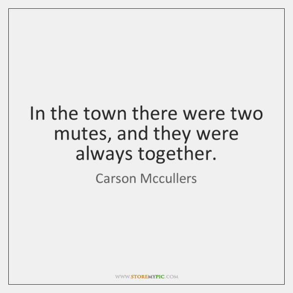 In the town there were two mutes, and they were always together.