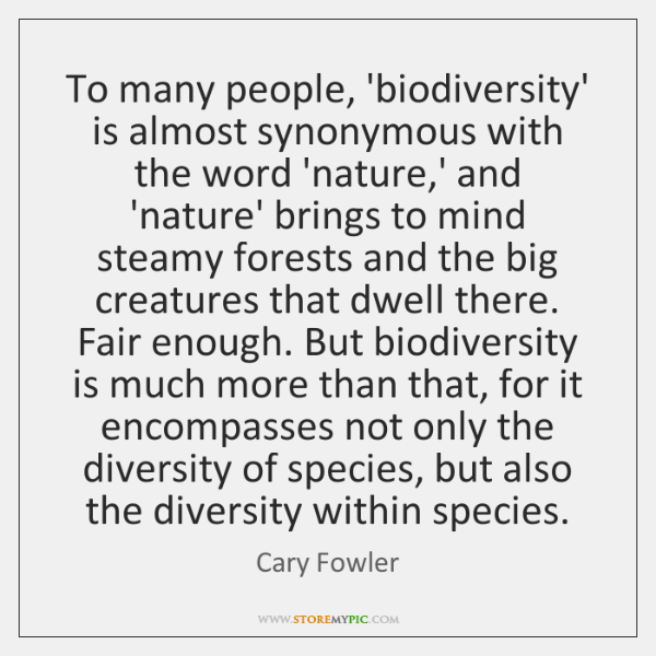 To many people, 'biodiversity' is almost synonymous with the word 'nature,' ...