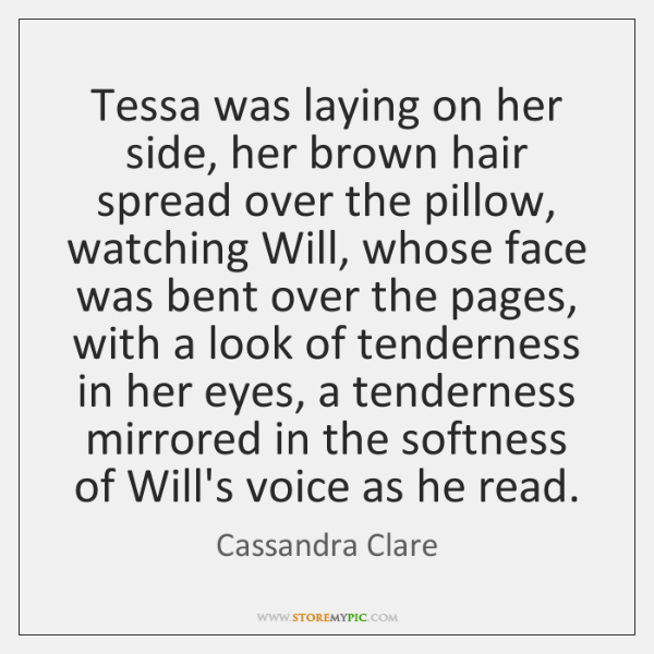 Tessa was laying on her side, her brown hair spread over the ...