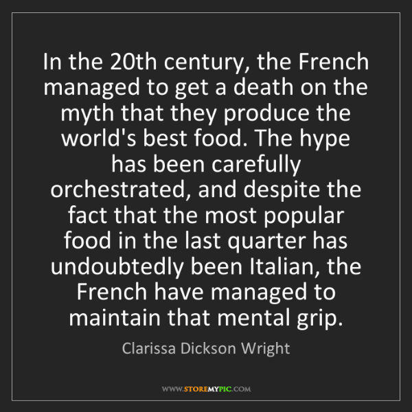 Clarissa Dickson Wright: In the 20th century, the French managed to get a death...