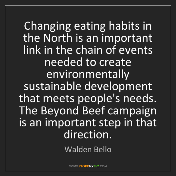 Walden Bello: Changing eating habits in the North is an important link...