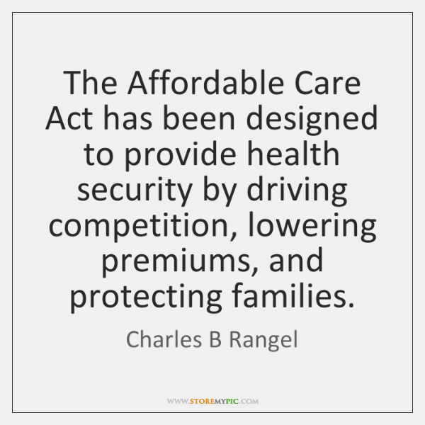 The Affordable Care Act has been designed to provide health security by ...