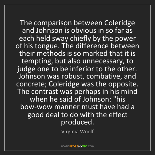 Virginia Woolf: The comparison between Coleridge and Johnson is obvious...