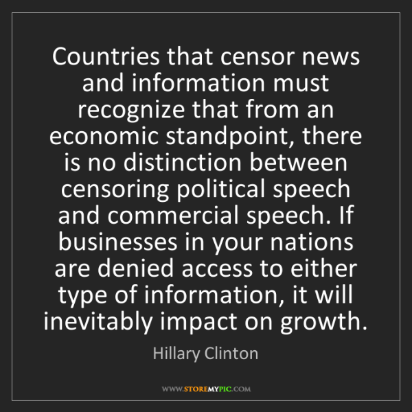 Hillary Clinton: Countries that censor news and information must recognize...