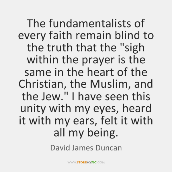 The Fundamentalists Of Every Faith Remain Blind To The Truth That