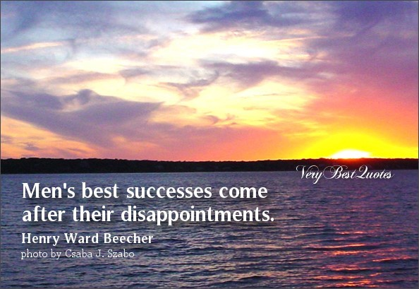Mens best success come after their disappointments disappointments quote