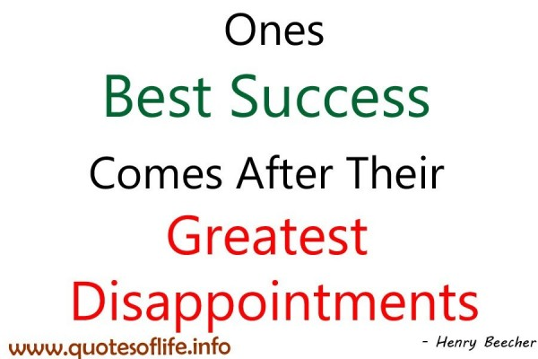 Ones best success comes after their greatest disappointments
