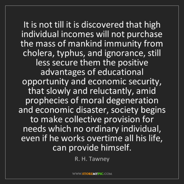 R. H. Tawney: It is not till it is discovered that high individual...