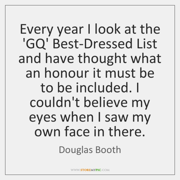 Every year I look at the 'GQ' Best-Dressed List and have thought ...