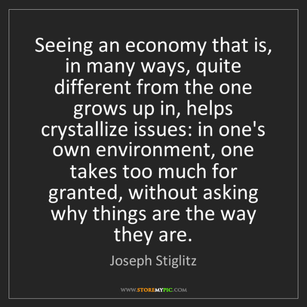Joseph Stiglitz: Seeing an economy that is, in many ways, quite different...