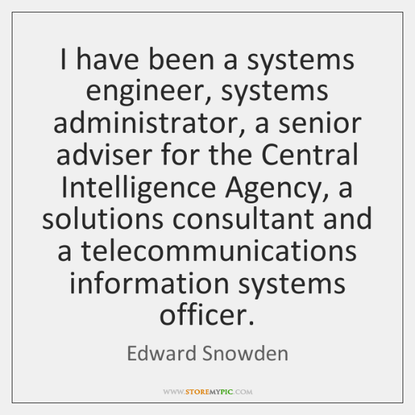 I have been a systems engineer, systems administrator, a senior adviser for ...