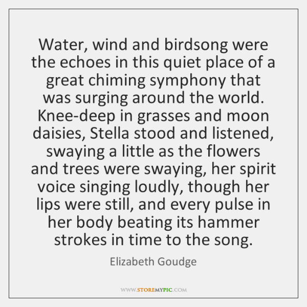 Water, wind and birdsong were the echoes in this quiet place of ...