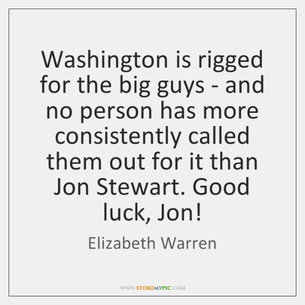 Washington is rigged for the big guys - and no person has ...