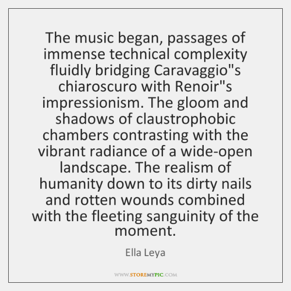 The music began, passages of immense technical complexity fluidly bridging Caravaggio's chiaroscuro