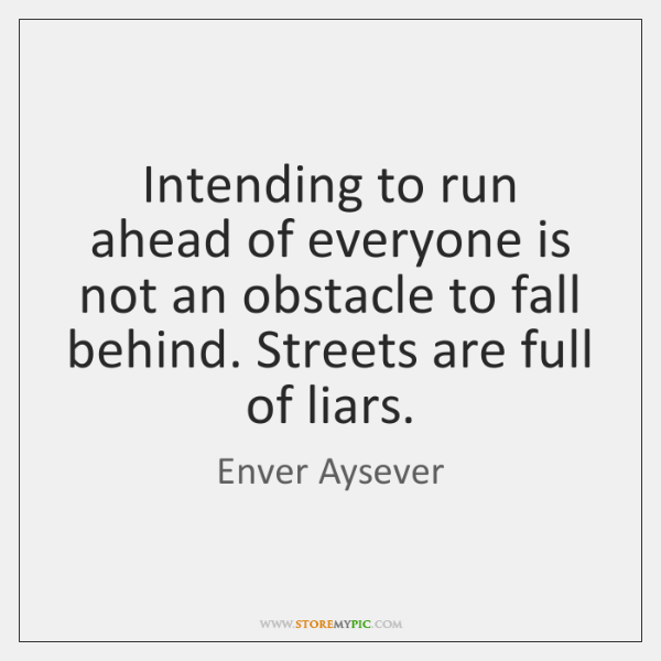 Intending to run ahead of everyone is not an obstacle to fall ...