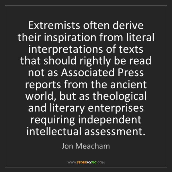 Jon Meacham: Extremists often derive their inspiration from literal...