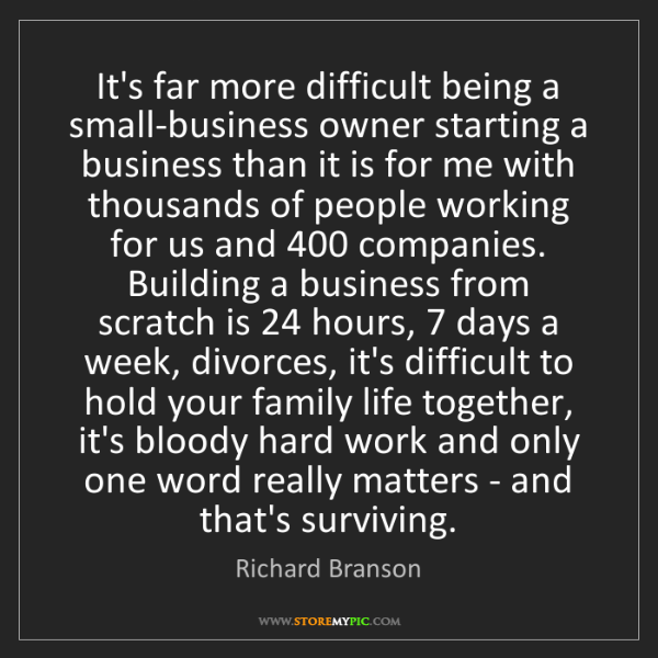 Richard Branson: It's far more difficult being a small-business owner...