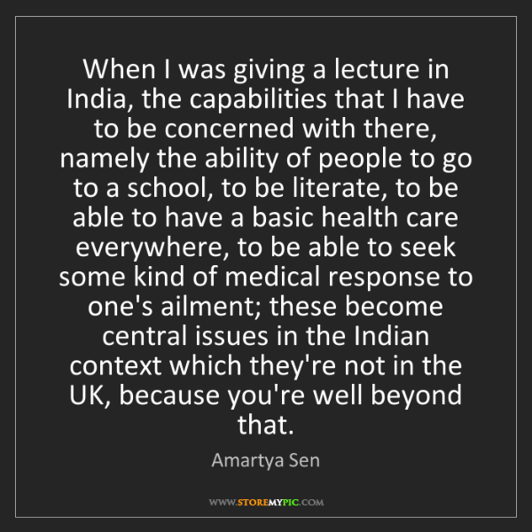 Amartya Sen: When I was giving a lecture in India, the capabilities...
