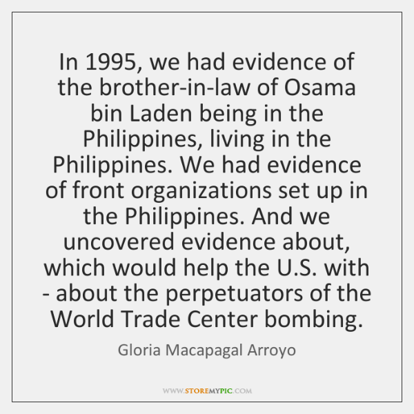 In 1995, we had evidence of the brother-in-law of Osama bin Laden being ...