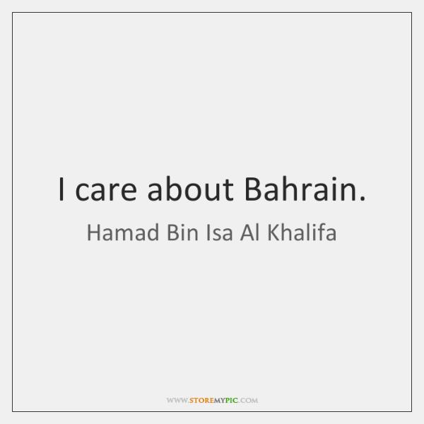 I care about Bahrain.